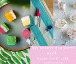 15 Homemade Beauty Products with Essential oils